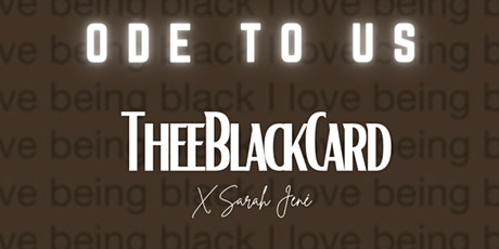 Ode to Us :Thee Black Card x Sarah Jene tickets
