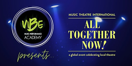ALL TOGETHER NOW!! (Vibe Music Performance Academy Presents!) tickets
