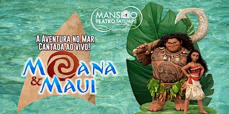 Moana e Maui, Uma Aventura no Mar Cantado ao Vivo no Mansão Teatro Tatuapé ingressos