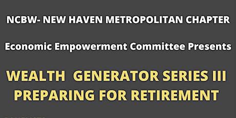 Wealth Generator Series III:  Preparing for Retirement tickets