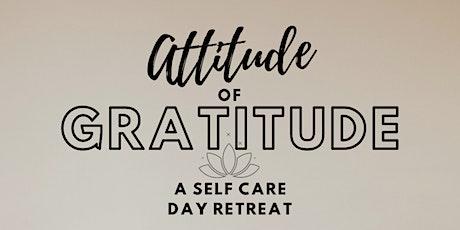 Attitude of Gratitude Self-Care Day Retreat tickets