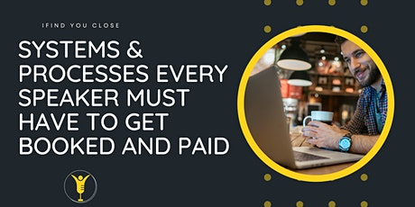Systems & Processes Every Speaker Must Have to Get Booked and Paid tickets