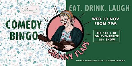 Peninsula Hotel presents Granny Flaps Comedy Bingo Wednesday Nov 10 tickets