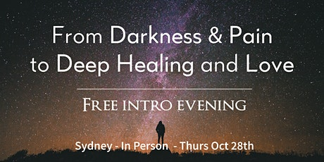 From Darkness & Pain to Deep Healing and Love tickets