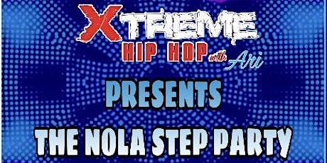 XTREME HIP HOP-NOLA STEP PARTY tickets