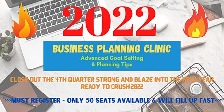 2022 Business Planning Clinic - Advanced Goal Setting & Planning Tips tickets