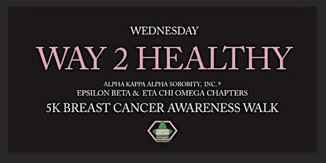 Way 2 Healthy- 5k Breast Cancer Awareness Walk tickets