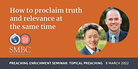 SMBC Preaching Enrichment Seminar: Topical Preaching tickets