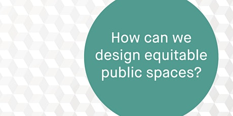 BEAT: Forum - How can we design equitable public spaces? tickets
