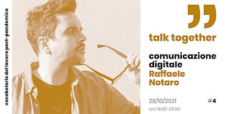 Talk Together con Raffaele Notaro tickets