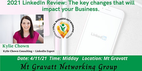 Mt Gravatt Networking Group -2021 LinkedIn Review: The key changes tickets
