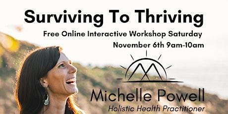 Surviving To Thriving Free Online Interactive Workshop. tickets