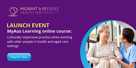 Course Launch: Delivering Culturally Responsive Care to  Older People tickets