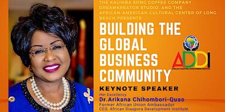 BUILDING THE GLOBAL BUSINESS COMMUNITY-Keynote Dr. Arikana Chihombroi-Quao tickets