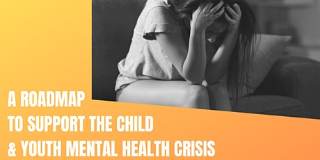 A Roadmap To Support Child & Youth Mental Health Crisis for School Leaders tickets