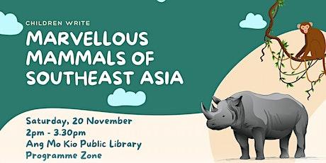 Marvellous Mammals of Southeast Asia | Children Write tickets
