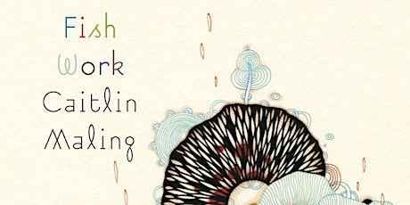Book launch: 'Fish Work' by Caitlin Maling tickets