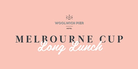 Melbourne Cup Long Lunch - Woolwich Pier Hotel tickets