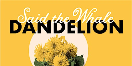 Said The Whale: Dandelion Silent Listening Session tickets