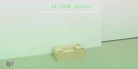 Interior Architecture Talk Series 2021 #2 : Chitti Kasemkitvatana tickets