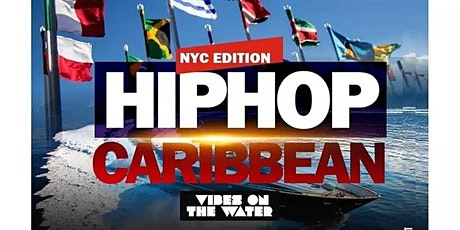 Hiphop Caribbean vibes on the water Party cruise new york city tickets