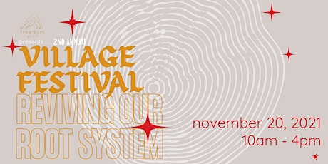 2nd Annual Village Festival: Reviving our Root System tickets