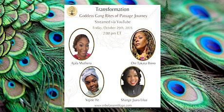 Transformation: Goddess Gang Rites of Passage Journey tickets