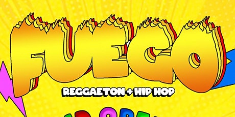 *FUEGO* Reggaeton Party Saturday Night in Hollywood tickets
