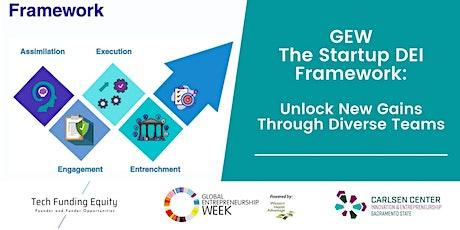 GEW: The Startup DEI Framework - Unlock New Gains with Diverse Teams tickets