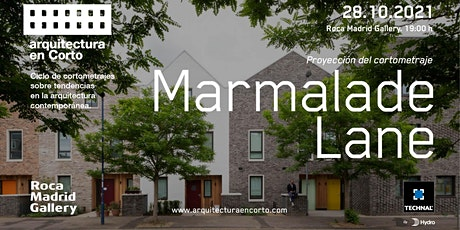 Proyección de 'Marmalade Lane' y charla con el arquitecto Iñaki Alonso. entradas