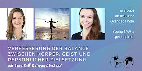 Verbesserung der Balance von Körper, Geist und persönlicher Zielsetzung Tickets