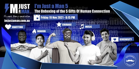 I'm Just a Man 5 | The Unboxing of the 5 Gifts Of Human Connection tickets
