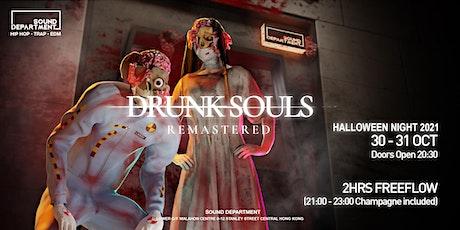 DRUNK SOULS (HALLOWEEN NIGHT 2021) @ Sound Department tickets