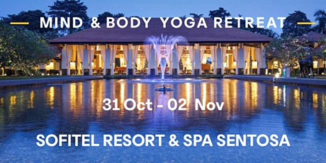 3D2N Body & Mind yoga retreat at Sofitel Sentosa (31/10-02/11) tickets