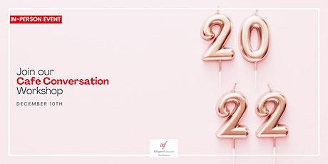 """ON SITE """"Cafe'Conversation"""" - Vos résolutions pour 2022 tickets"""