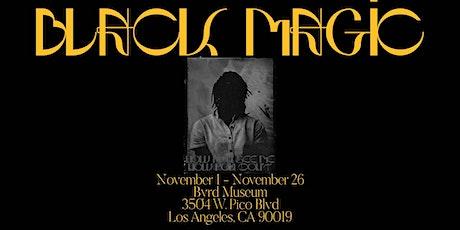 Black Magic Opening &  Artist Talk tickets