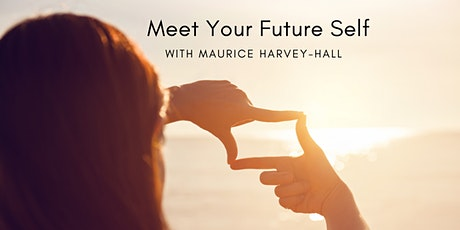 Meet Your Future Self with Maurice Harvey-Hall tickets