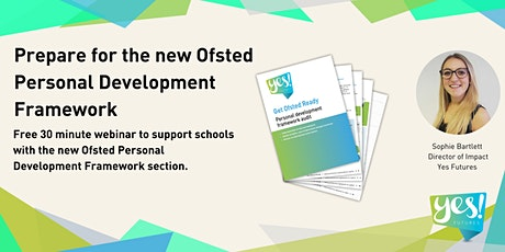 Free Webinar: prepare for the new Ofsted Personal Development Framework tickets