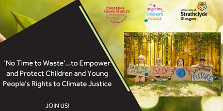 'No Time to Waste': Children and Young People's Rights to Climate Justice tickets