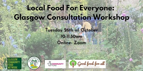 Local Food for Everyone: Glasgow Consultation Workshop tickets