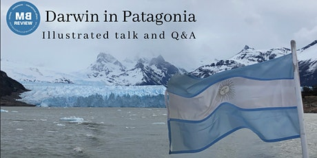 MBR Live | The Hidden History of Patagonia's Influence on Charles Darwin tickets
