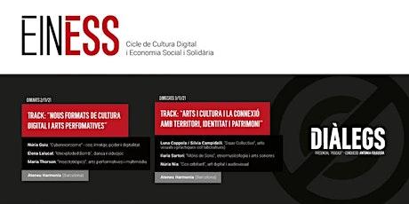 "Diàlegs EinESS 2021 -II- ""Cultura digital: territori, identitat, patrimoni"" entradas"