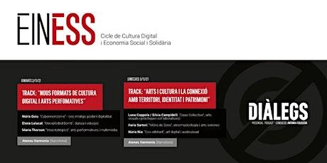 """Diàlegs EinESS 2021 -I- """"Nous formats de cultura digital i performatives"""" entradas"""
