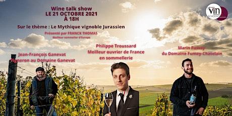 Wine Talk Show - Le mythique vignoble jurassien billets