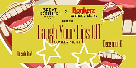 Laugh Your Lips Off - BonkerZ Comedy Night tickets
