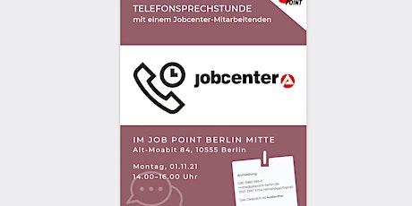 Telefonsprechstunde mit einem Jobcentermitarbeitenden Tickets
