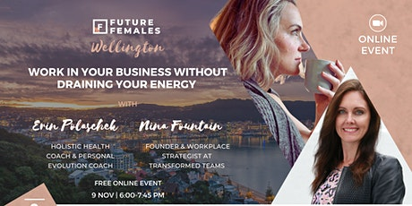 Work in Your Business Without Draining Your Energy | Future Females Welly tickets