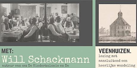 Lezing met Wil Schackmann met aansluitend een gidswandeling door Veenhuizen tickets