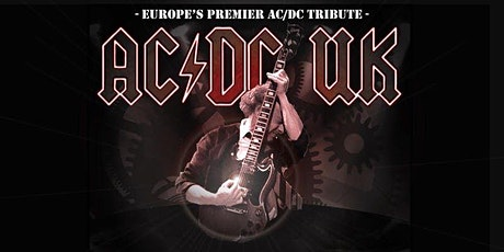 AC/DC UK - Premier Tribute To Rock Legends ACDC tickets