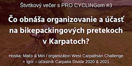 Bikepacking v Karpatoch - Štvrtkový večer s PRO CYCLINGom #3 tickets
